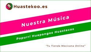 Popurri Huapangos de la Huasteca Veracruzana - Tienda Mexicana Online - Huastekoo.es