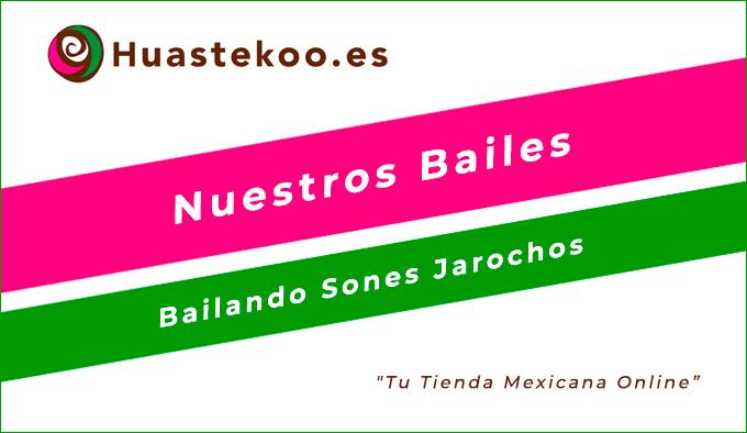 Bailes Tradicionales del Estado de Veracruz en México . Tienda Mexicana Online - Huastekoo.es
