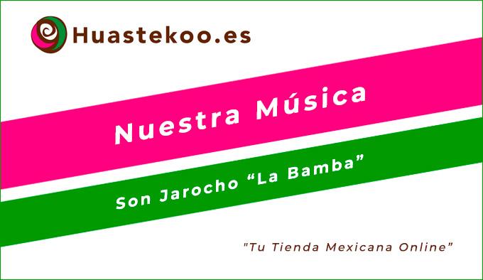"""Son Jarocho """"La Bamba"""" - Tienda Mexicana - Huastekoo.es"""