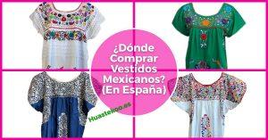 Imagen de vestidos mexicanos bordados a mano que muestran el post del blog de Huastekoo.es de dónde comprar en España